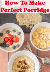 How to make perfect porridge image shows 3 bowls of different types of porridge made from oats, oatmeal and pinhead oats.