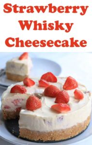 A strawberry whisky cheesecake on a plate with a slice removed and on a side plate in the background. Pin title text overlay at top.