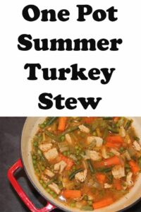 Birds eye view of one pot summer turkey stew in a casserole pot ready to serve. Pin title text overlay at top.