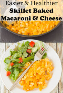 Easier and healthier skillet baked macaroni and cheese served with a salad.
