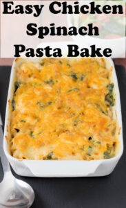 Casserole dish of easy chicken spinach pasta bake.