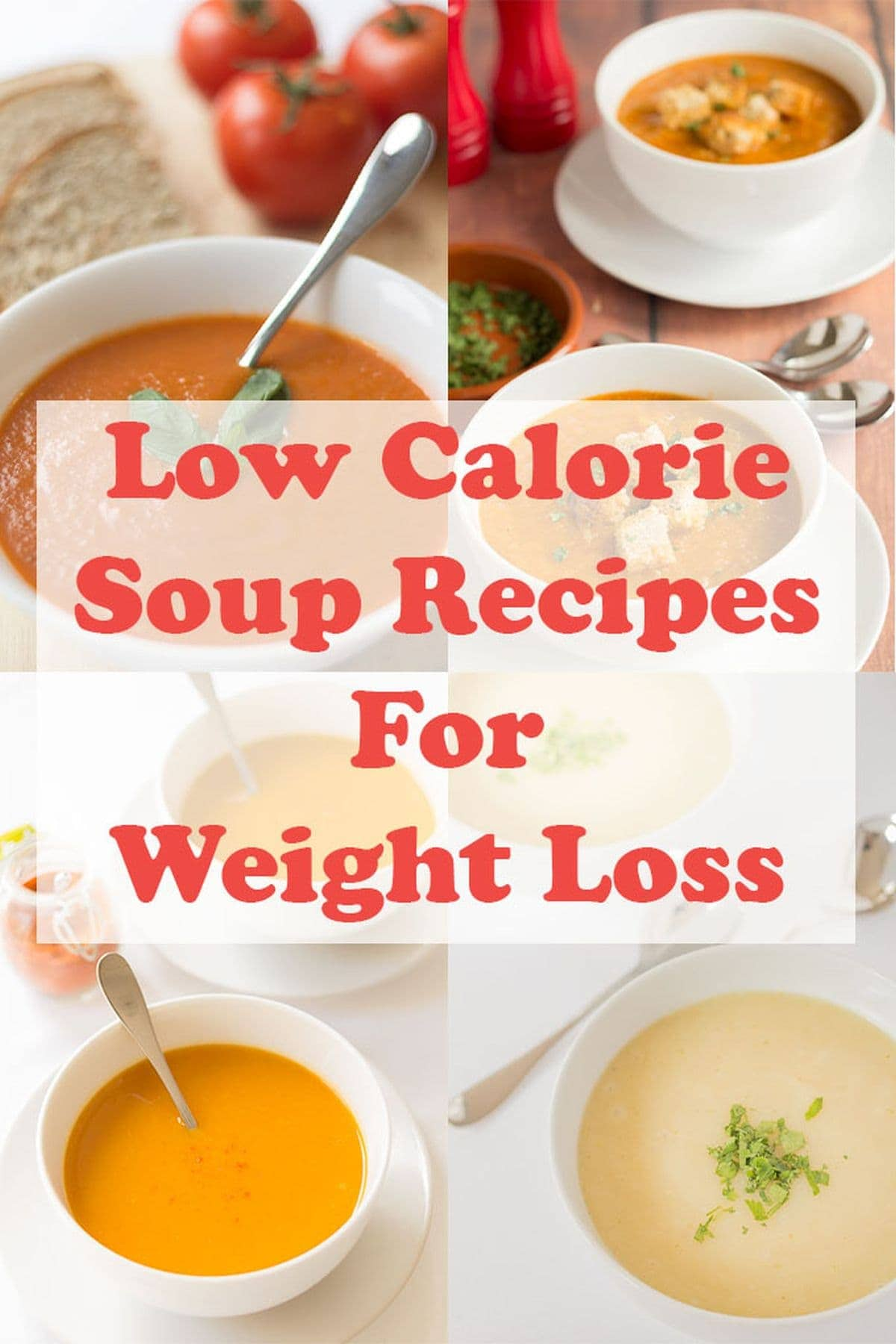 Collage of 4 of my best healthy low calorie soup recipes for weight loss soup recipes on a white canvas background.
