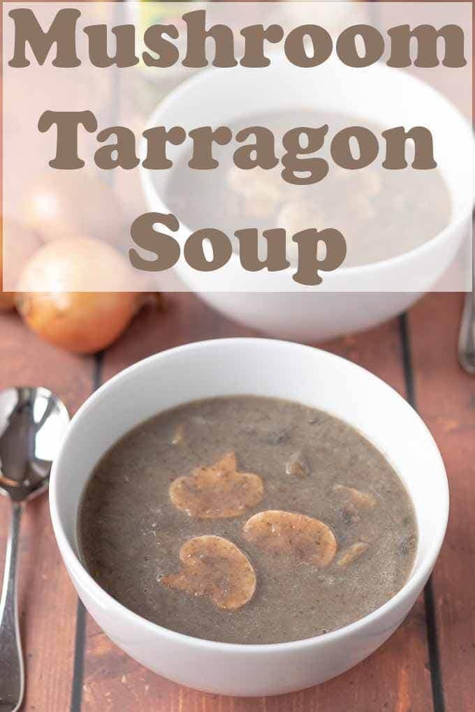 Mushroom tarragon soup is a simple and delicious healthy recipe which brings out the rich flavour of the mushrooms. A creamy tasting soup without any added cream! #neilshealthymeals #recipe #mushroom #tarragon #soup